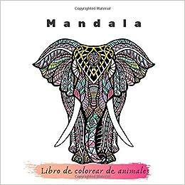 Mandala Libro De Colorear De Animales Un Libro Da Colorare Per