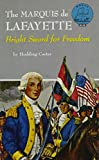 img - for The Marquis De Lafayette: Bright Sword for Freedom book / textbook / text book