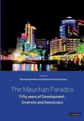 The Mauritian Paradox: Fifty years of Development, Diversity and Democracy