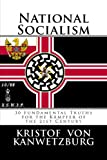 National Socialism: 30 Fundamental Truths for the Kämpfer of the 21st Century
