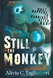 Still the Monkey, Alivia C. Tagliaferri, 0978841735