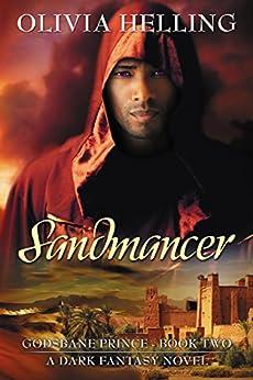 Sandmancer: A Gay Dark Fantasy Novel (Godsbane Prince Book 2) by [Helling, Olivia]