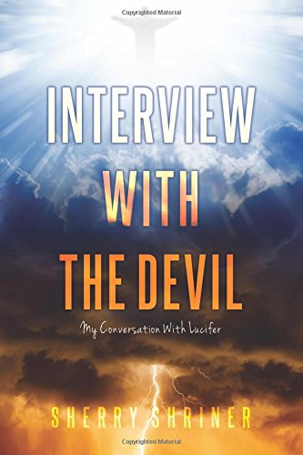 Download Interview With The Devil: My Conversation With Lucifer (Volume 1) ebook