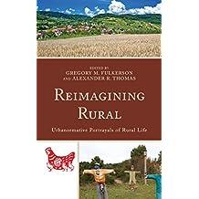 Reimagining Rural: Urbanormative Portrayals of Rural Life (Studies in Urban–Rural Dynamics)