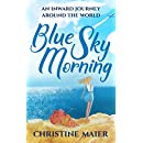 Blue Sky Morning: An Inward Journey Around The World