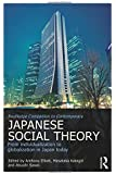 Routledge Companion to Contemporary Japanese Social Theory: From Individualization to Globalization in Japan Today (Routledge Advances in Sociology)