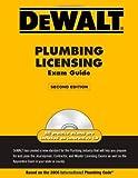 DEWALT Plumbing Licensing Exam Guide: Based on the 2006 International Plumbing Code (DeWalt Exam/Certification Series)