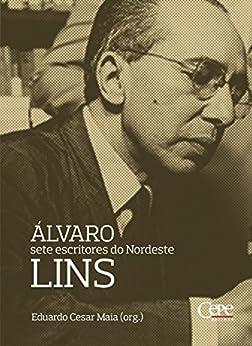 Amazon.com.br eBooks Kindle: Álvaro Lins: sete escritores