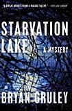 img - for Starvation Lake: A Mystery by Gruley, Bryan (March 3, 2009) Paperback book / textbook / text book