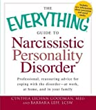 img - for The Everything Guide to Narcissistic Personality Disorder: Professional, reassuring advice for coping with the disorder - at work, at home, and in your family (Everything Series) by Goodman M.eD, Cynthia Lechan, Leff LCSW, Barbara (12/15/2011) book / textbook / text book