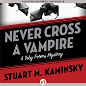 Never Cross a Vampire: The Toby Peters Mysteries, Book 5 | Stuart M. Kaminsky