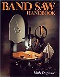 Band Saw - Band Saw Handbook