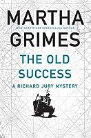 The Old Success (Richard Jury Mystery)
