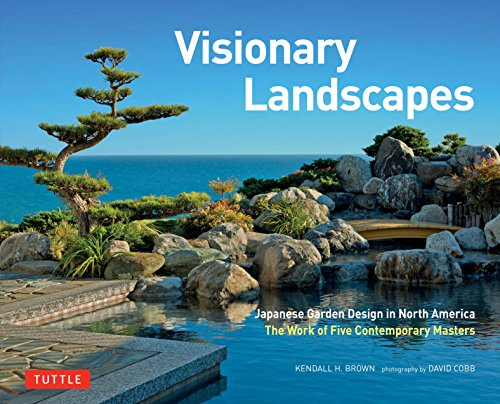 Cheap  Visionary Landscapes: Japanese Garden Design in North America, The Work of Five..