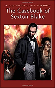 The Casebook of Sexton Blake (Tales of Mystery & the Supernatural) by David Stuart Davies (2009-03-05)