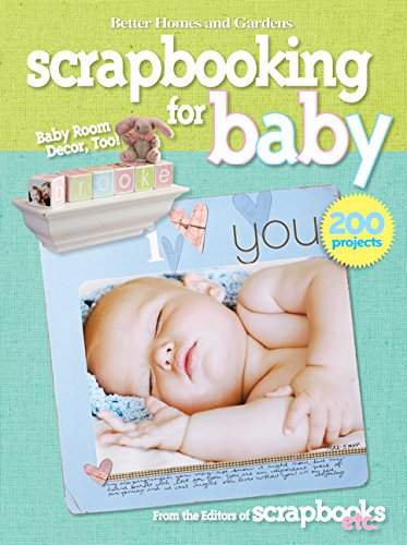 Scrapbooking for Baby (Better Homes and Gardens) (Better Homes and Gardens (Baby Scrapbooking Ideas)