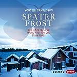 Später Frost: Der erste Fall für Ingrid Nyström und Stina Forss | Roman Voosen,Kerstin Signe Danielsson