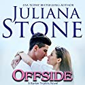 Offside Audiobook by Juliana Stone Narrated by Maxine Mitchell
