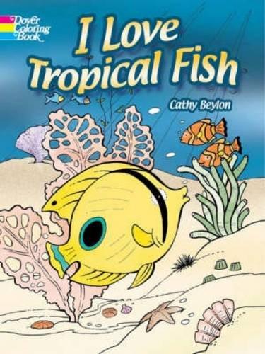 I Love Tropical Fish (Dover Nature Coloring Book) pdf