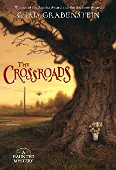 The Crossroads: A Haunted Mystery by [Grabenstein, Chris]