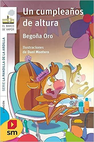 Un cumpleaños de altura (El Barco de Vapor Blanca): Amazon.es: Begoña Oro Pradera, Dani Montero : Libros