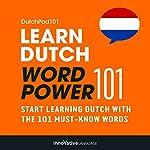 Learn Dutch: Word Power 101: Absolute Beginner Dutch |  Innovative Language Learning