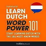 Learn Dutch: Word Power 101: Absolute Beginner Dutch