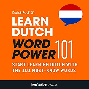 Learn Dutch: Word Power 101 Audiobook