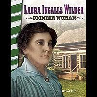 Laura Ingalls Wilder: Pioneer Woman (Primary Source Readers)