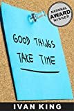 Best Ivan King Fiction Bestsellers - Fiction Books: Good Things Take Time Review