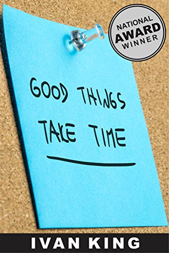 Fiction Books: Good Things Take Time   (Motivational Short Stories that will feed your soul)   [Fiction Books] (Fiction Books, Fiction, Free Fiction Books, ... for Kindle,Fiction Books Best Sellers)