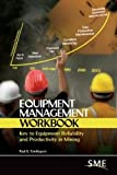 img - for Equipment Management Workbook: Key to Equipment Reliability and Productivity in Mining book / textbook / text book