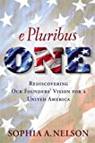img - for E Pluribus ONE: Reclaiming Our Founders' Vision for a United America book / textbook / text book