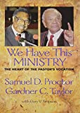 img - for We Have This Ministry: The Heart of the Pastor's Vocation book / textbook / text book