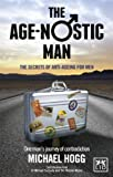 The Age-Nostic Man, Michael Hogg and Tony Allen, 1907794344