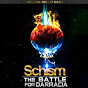 Schism: The Battle for Darracia : Book 1, Volume 1 | Michael Phillip Cash
