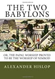 The Two Babylons, Alexander Hislop, 1492287261