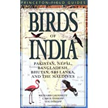 Birds of India: Pakistan, Nepal, Bangladesh, Bhutan, Sri Lanka, and the Maldives