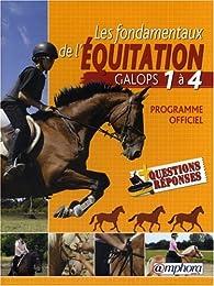 Les fondamentaux de l'équitation : Galops 1 à 4 par Catherine Ancelet
