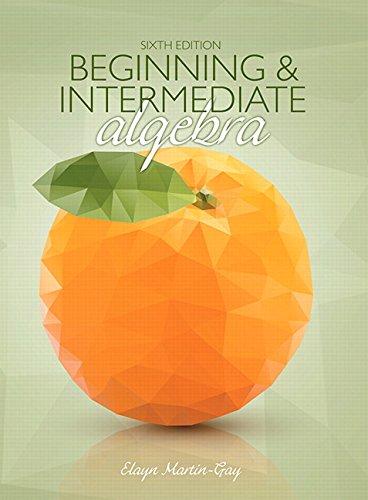 Beginning & Intermediate Algebra (6th Edition) by Pearson