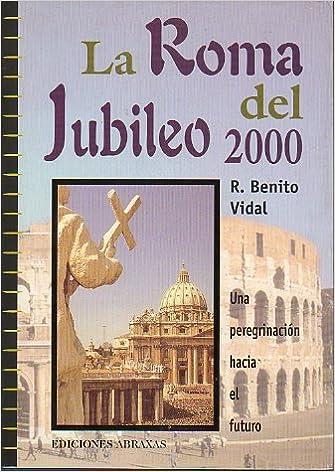 La Roma del Jubileo 2000 (Colección Milenio) (Spanish Edition)