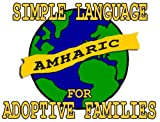 Simple Amharic for Adoptive Families (Book and Audio CD)