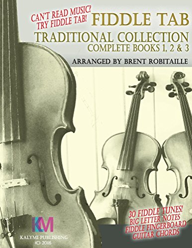 Fiddle Tab - Traditional Collection Complete Books 1, 2 & 3: Can't Read Music? Try Fiddle Tab!