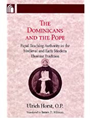 The Dominicans and the Pope: Papal Teaching Authority in the Medieval and Early Modern Thomist Tradition