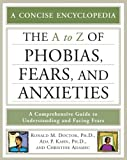 The A to Z of Phobias, Fears, and Anxieties (Library of Health and Living)