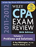 Wiley CPA Examination Review, Problems and Solutions (Wiley CPA Examination Review Vol. 2: Problems & Solutions) (Volume 2), O. Ray Whittington, Patrick R. Delaney, 0470923849