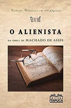 Amazon.com.br eBooks Kindle: O Alienista: Adaptado da obra