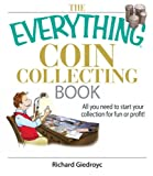 The Everything Coin Collecting Book, Richard Giedroyc, 1593375689