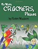 No More Crackers, Please, Robin Madson, 1452025444