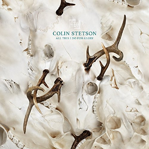 Colin Stetson - All This I Do For Glory (2017) [WEB FLAC] Download